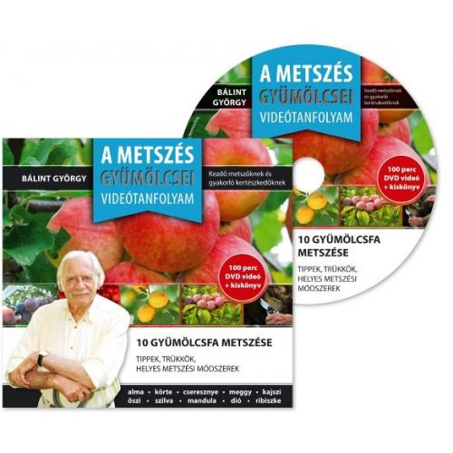 Dr Bálint György: A metszés gyümölcsei DVD