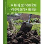 A talaj gondozása vegyszerek nélkül